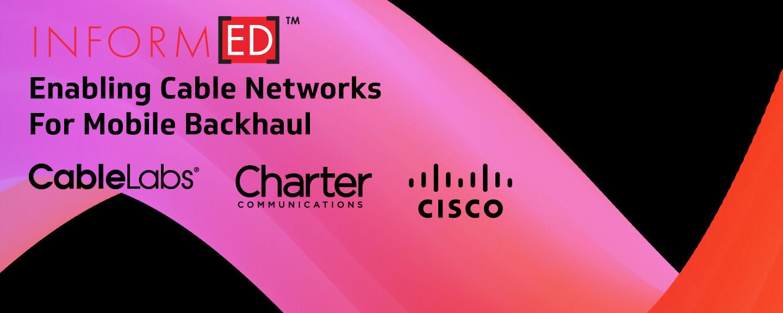 YOU ARE REGISTERED for Inform[ED] Webinar: Enabling Cable Networks For Mobile Backhaul