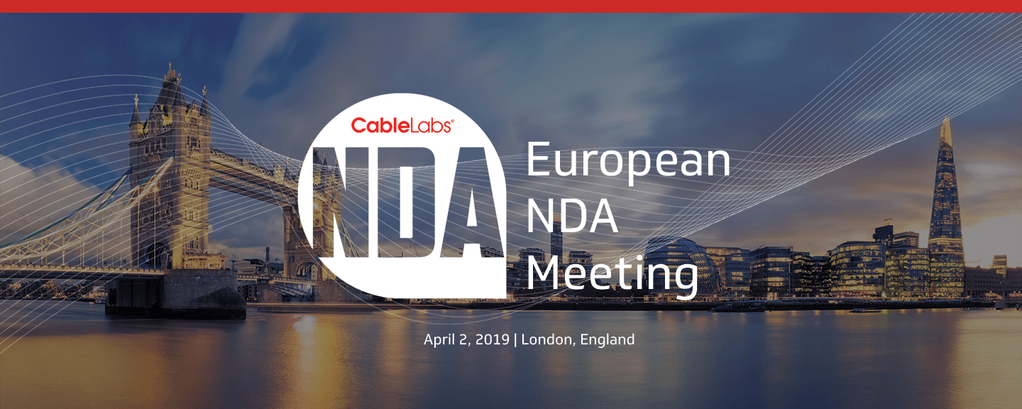 CableLabs European NDA Meeting 2019